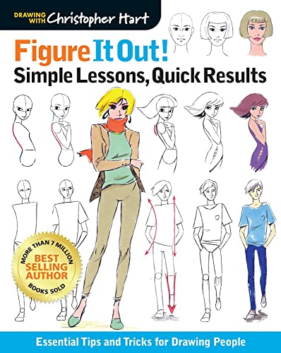 Figure It Out! Simple Lessons, Quick Results: Essential Tips and Tricks for Drawing People (Drawing with Christopher Hart: Figure It Out!) von Sixth & Spring Books