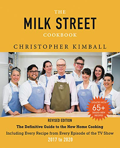 The Milk Street Cookbook: The Definitive Guide to the New Home Cooking, Including Every Recipe from Every Episode of the TV Show, 2017-2020 von Voracious