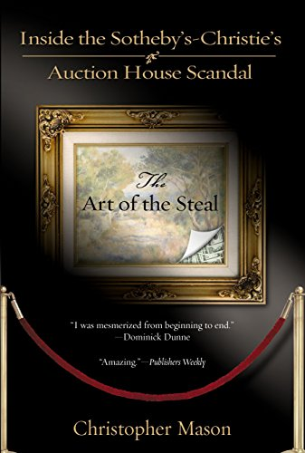 The Art of the Steal: Inside the Sotheby's-Christies Auction House Scandal von Berkley
