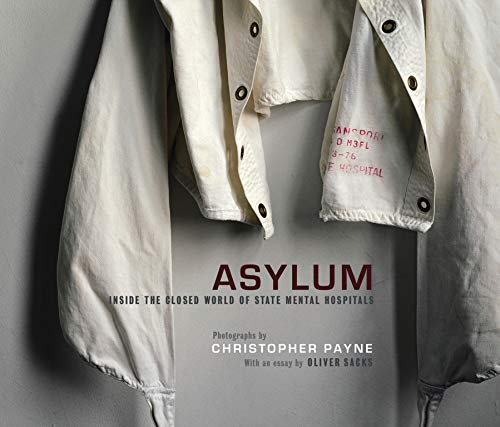 Asylum: Inside the Closed World of State Mental Hospitals (Mit Press)