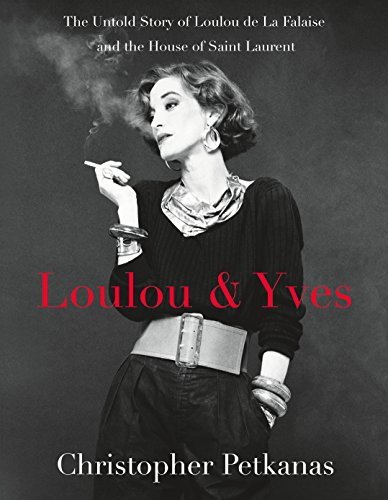 Loulou & Yves: The Untold Story of Loulou De La Falaise and the House of Saint Laurent von St Martin's Press