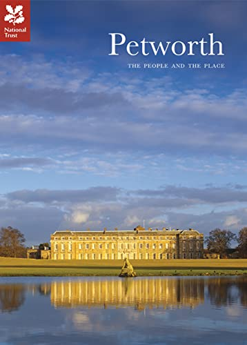Petworth: The People and the Place (National Trust History & Heritage) von National Trust