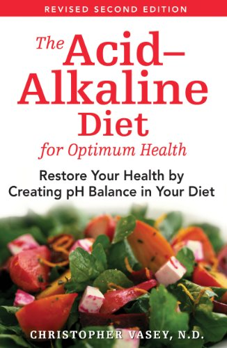 The Acid-Alkaline Diet for Optimum Health: Restore Your Health by Creating pH Balance in Your Diet: Restore Your Balance by Creating PH Balance in Your Diet von Healing Arts Press