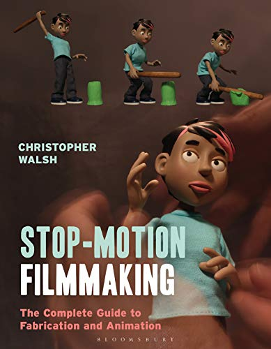 Stop Motion Filmmaking: The Complete Guide to Fabrication and Animation (Required Reading Range) von Bloomsbury Academic