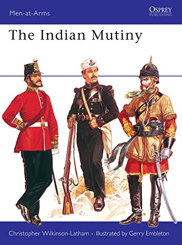 The Indian Mutiny (Men-at-Arms, Band 67)