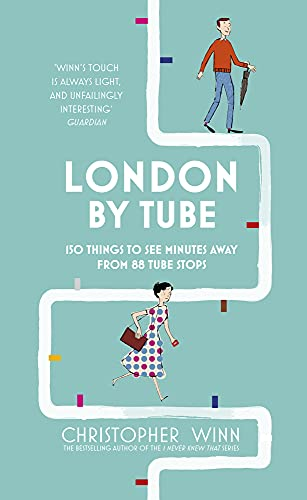 London By Tube: Over 80 intriguing short walks minutes away from London's tube stops von Ebury Publishing