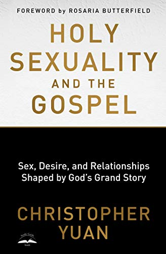 Holy Sexuality and the Gospel: Sex, Desire, and Relationships Shaped by God's Grand Story von Multnomah