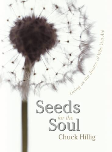 Seeds for the Soul: Living as the Source of Who You Are von Sentient Publications