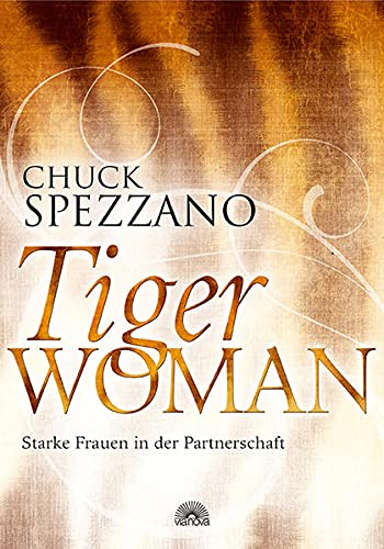 Tiger Woman: Starke Frauen in der Partnerschaft von Via Nova