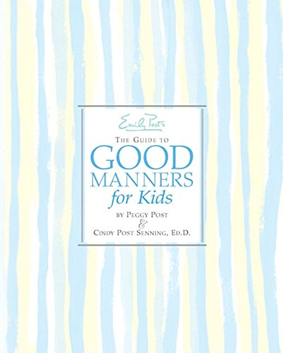 Emily Post's The Guide to Good Manners for Kids von HarperCollins