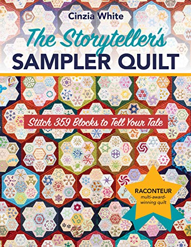 The Storyteller's Sampler Quilt: Stitch 359 Blocks to Tell Your Tale von C & T Publishing