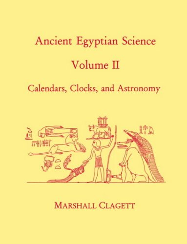 Ancient Egyptian Science: A Source Book. Volume Two: Calendars, Clocks, and Astronomy (Memoirs of the American Philosophical Society, Band 2) von American Philosophical Society
