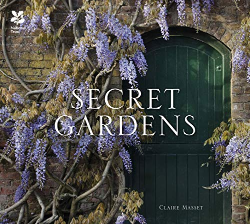 Secret Gardens: of the National Trust von Pavilion Books