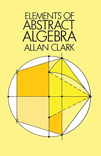 ELEMENTS OF ABSTRACT ALGEBRA R (Dover Books on Mathematics)