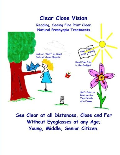 Clear Close Vision - Reading, Seeing Fine Print Clear: Natural Presbyopia Treatment (Black & White Edition) von CreateSpace Independent Publishing Platform
