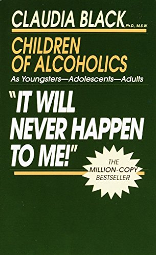 It Will Never Happen to Me!: Growing up with Addiction as Youngsters, Adolescents, Adults von Ballantine Books