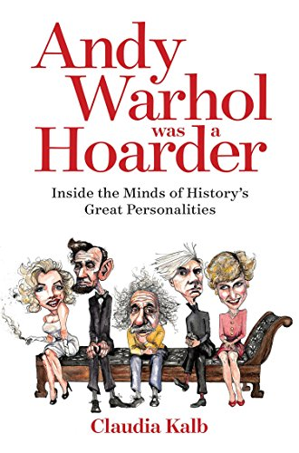 Andy Warhol Was a Hoarder: Inside the Minds of History's Great Personalities von National Geographic Society