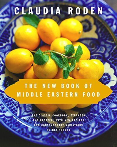 The New Book of Middle Eastern Food: The Classic Cookbook, Expanded and Updated, with New Recipes and Contemporary Variations on Old Themes von Knopf