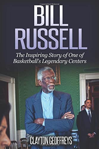 Bill Russell: The Inspiring Story of One of Basketball's Legendary Centers (Basketball Biography Books, Band 73) von Independently published