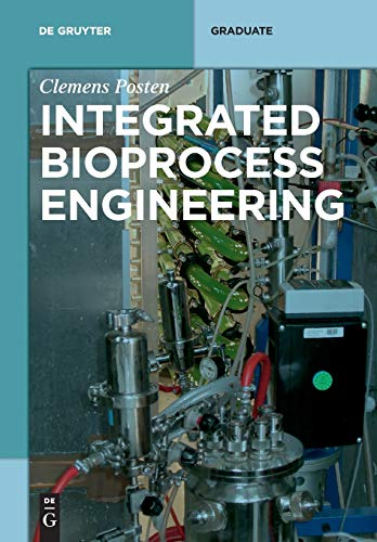 Integrated Bioprocess Engineering (De Gruyter Textbook) von de Gruyter