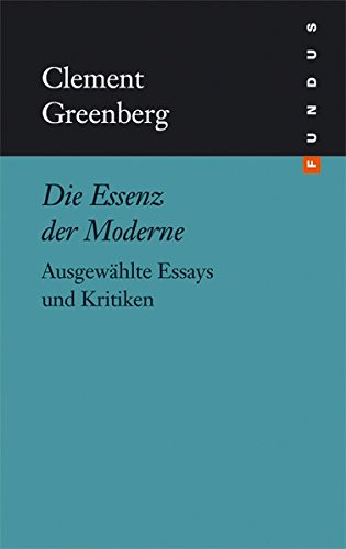 clement greenberg essays Summary: clement greenberg modernist painting the definition of modernism greenberg's concern in this essay is to argue that there is a logic to the development of modern.