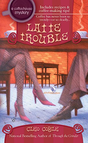 Latte Trouble (A Coffeehouse Mystery, Band 3)