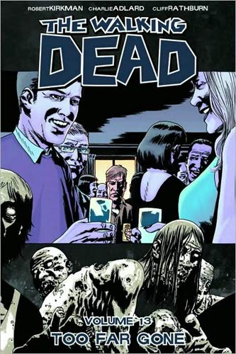 The Walking Dead Volume 13: Too Far Gone von Image Comics