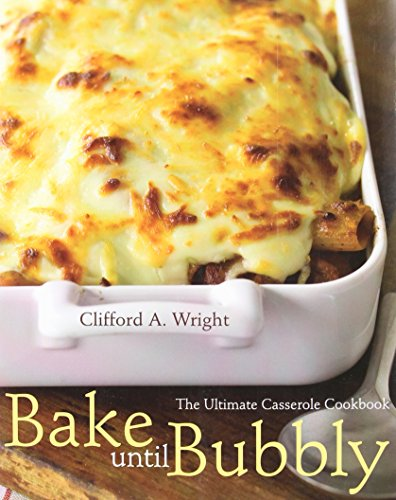 Bake Until Bubbly: The Ultimate Casserole Cookbook: The Ultimate Casserole Cookbook for Everyone von Houghton Mifflin Harcourt