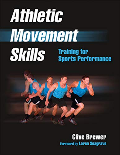 Athletic Movement Skills: Training for Sports Performance von Human Kinetics