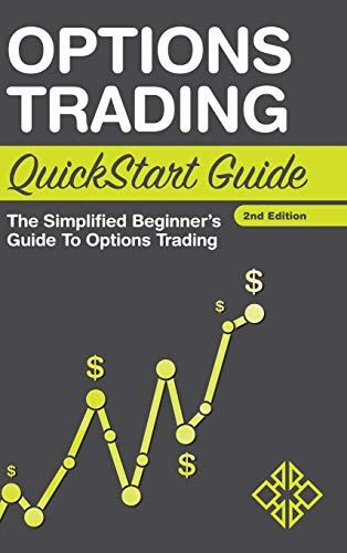 Options Trading QuickStart Guide: The Simplified Beginner's Guide to Options Trading von ClydeBank Media LLC