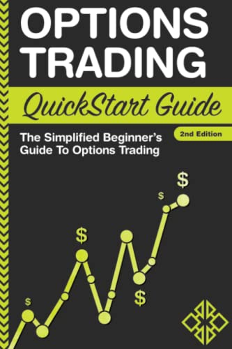 Options Trading: QuickStart Guide - The Simplified Beginner's Guide To Options Trading