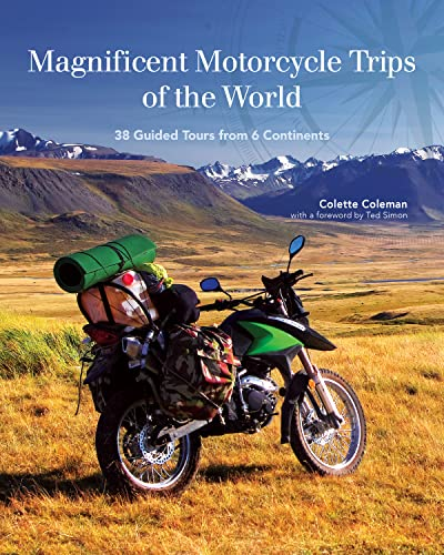 Magnificent Motorcycle Trips of the World: 38 Guided Tours from 6 Continents von Companion House