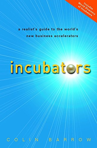 Incubators: A Realist's Guide to the World's New Business Accelerators von John Wiley & Sons