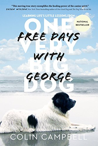 Free Days With George: Learning Life's Little Lessons from One Very Big Dog von Anchor Canada