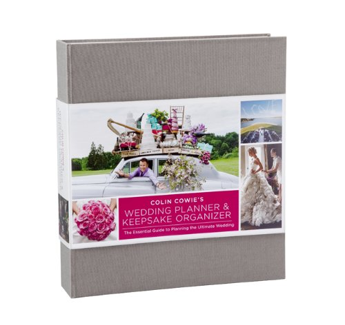 Colin Cowie's Wedding Planner & Keepsake Organizer: The Essential Guide to Planning the Ultimate Wedding von Sterling