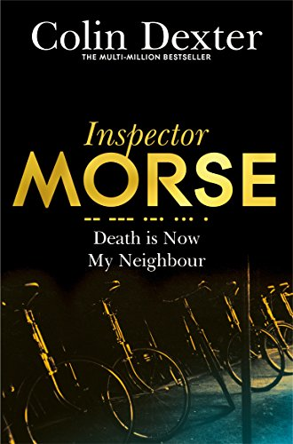 Death is Now My Neighbour (Inspector Morse Mysteries, Band 12)
