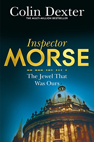 The Jewel That Was Ours (Inspector Morse Mysteries, Band 9)