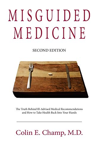 Misguided Medicine: Second Edition: The truth behind ill-advised medical recommendations and how to take health back into your hands von CDR Health & Nutrition