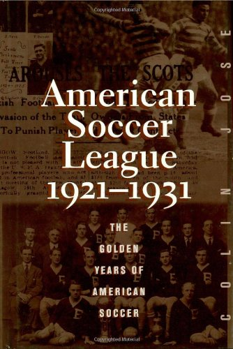 The American Soccer League: The Golden Years of American Soccer 1921-1931 (American Sports History Series, Band 9) von Scarecrow Press