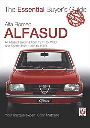 Alfa Romeo Alfasud: All Saloon Models from 1971 to 1983 & Sprint Models from 1976 to 1989 (The Essential Buyer's Guide) von Veloce Publishing Ltd