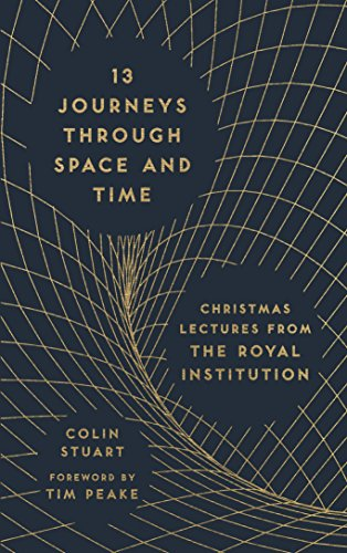 13 Journeys Through Space and Time: Christmas Lectures from the Royal Institution (The RI Lectures) von O Mara Books Ltd.