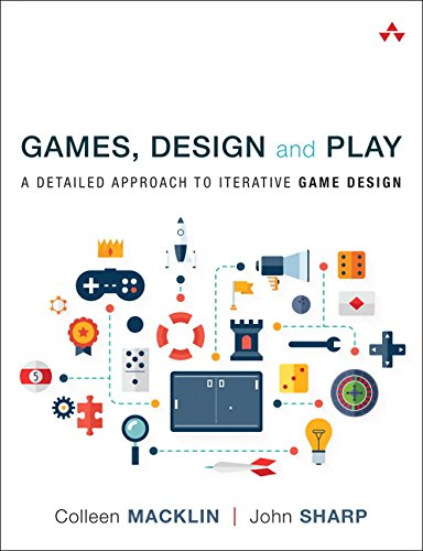Games, Design and Play: A Detailed Approach to Iterative Game Design von Prentice Hall