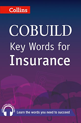Key Words for Insurance: B1+ (Collins Cobuild)