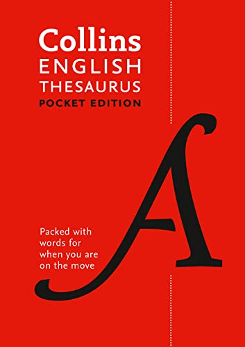 Collins English Thesaurus Pocket edition: 128,000 Synonyms and Antonyms in a Portable Format
