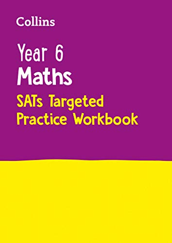 Year 6 Maths SATs Targeted Practice Workbook: 2018 Tests (Collins Ks2 Sats Revision and Practice)