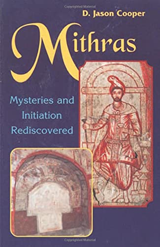 Mithras: Mysteries and Initiation Rediscovered: Mysteries and Inititation Rediscovered von Weiser Books