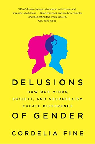 DELUSIONS OF GENDER: How Our Minds, Society, and Neurosexism Create Difference von W. W. Norton & Company