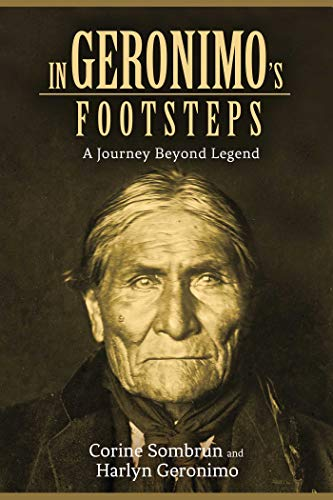 In Geronimo's Footsteps: A Journey Beyond Legend von Arcade Publishing