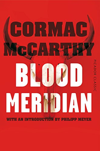 Blood Meridian (Picador Classic, Band 32)