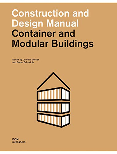 Container and Modular Buildings: Construction and Design Manual von DOM Publishers / DOM publishers